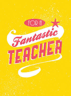 For a Fantastic Teacher