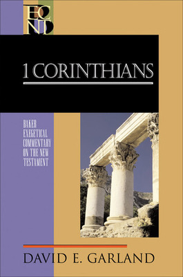 Baker Exegetical Commentary: First Corinthians