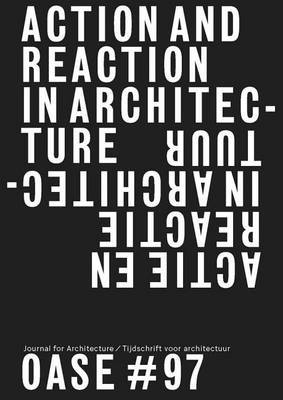 Oase 97 - Action and Reaction - Oppositions in Architecture
