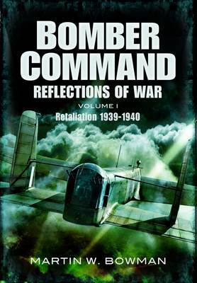 Bomber Command : Reflections of War Retaliation 1939-1941 (5 Vol. series)
