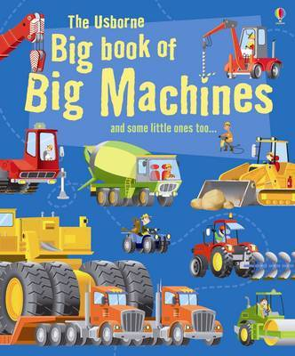 Big Book of Big Machines and Some Little Ones Too  (The Usborne Big Book of Big Things)