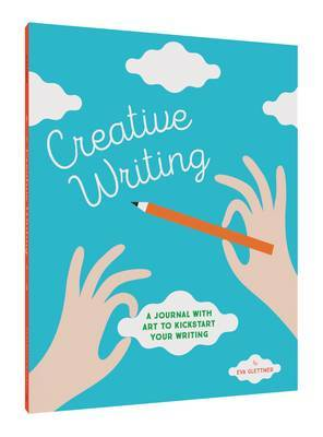 Creative Writing: A Journal with Art to Kickstart Your Writing