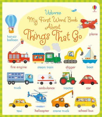 My First Word Book About Things That Go (Board Book)