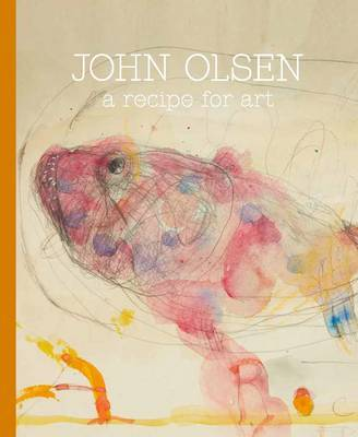 John Olsen  Recipe for Art