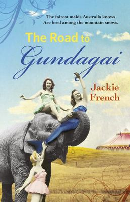 The Road to Gundagai (#3 Matilda Saga)