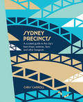 Sydney Precincts A Curated Guide to the City's Best Shops, Eateries, Bars and Other Hangouts