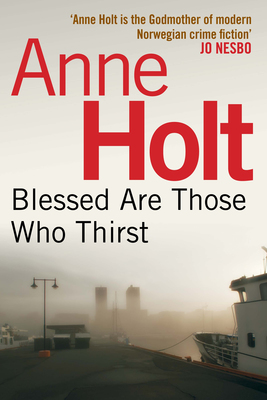 Blessed Are Those Who Thirst (Hanne Wilhelmsen #2)