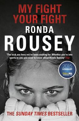 My Fight / Your Fight : The Official Ronda Rousey Autobiography