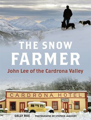 The Snow Farmer: John Lee of the Cardrona Valley
