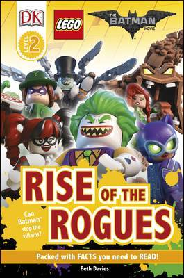Rise of the Rogues (The LEGO Batman Movie: DK Readers Level 2)