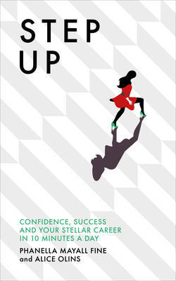 Step Up - Women, Work, Success: Your Perfect Career in 10 Minutes a Day