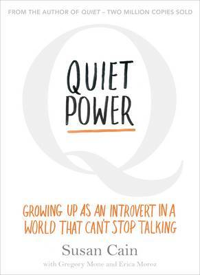 Quiet Power : Growing Up as an Introvert in a World that Can't Stop Talking