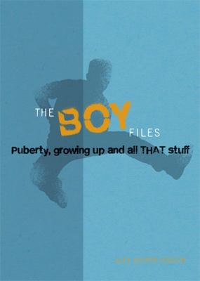 The Boy Files: Puberty, Growing Up And All That Stuff