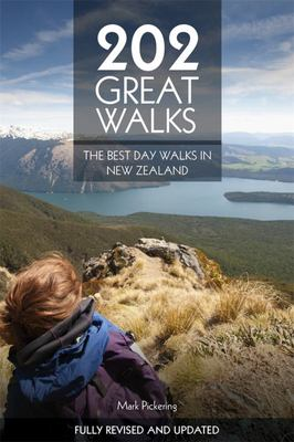 202 Great Walks: The Best Day Walks in New Zealand