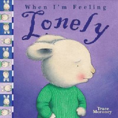 When I'm Feeling Lonely (When I'm Feeling...)