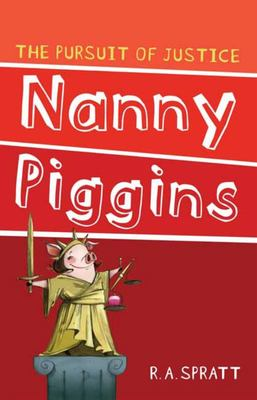 The Pursuit of Justice (Nanny Piggins #6)
