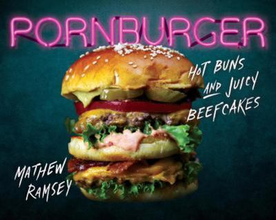 Pornburger Hot Buns and Juicy Beefcakes