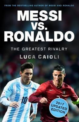Messi vs. Ronaldo: The Greatest Rivalry (2017)