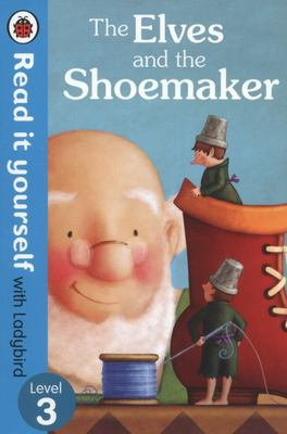 The Elves and the Shoemaker (Read it Yourself with Ladybird: Level 3)