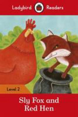 Sly Fox and Red Hen (Ladybird Reader: Level 2)