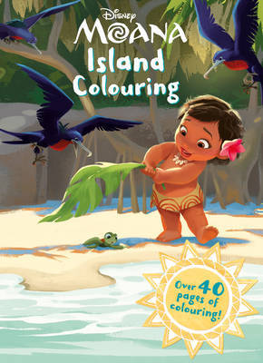 Disney Moana Island Colouring: Over 40 Pages of Colouring!