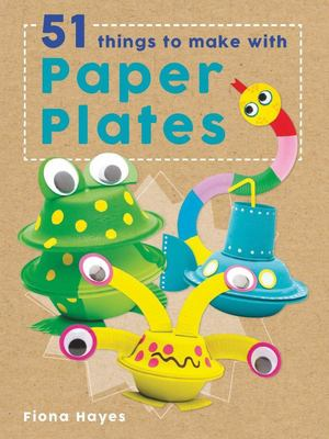 51 Things to Make with Paper Plates (Crafty Makes)