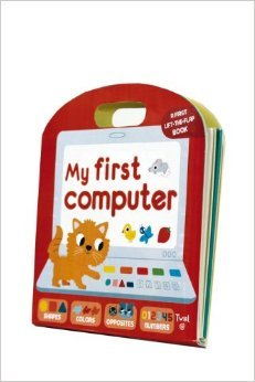 My First Computer: A First Lift the Flap Book