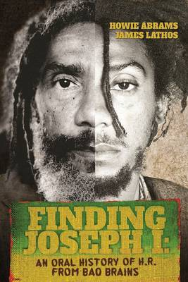 Finding Joseph - An Oral History of H.R. from Bad Brains: No. I