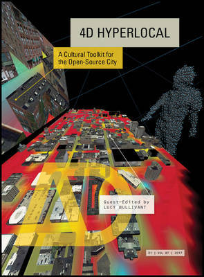 4D Hyper-Local - A Cultural Tool Kit for the Open Source City