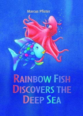 Rainbow Fish Discovers the Deep Blue Sea