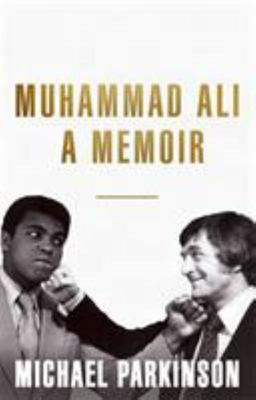Muhammad Ali: A Memoir: My Views of the Greatest