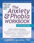 The Anxiety and Phobia Workbook (6th Edition)