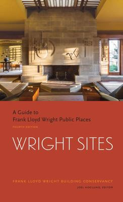 A Guide to Visiting Frank Lloyd Wright Public Places: A Guide to Visiting Frank Lloyd Wright Buildings