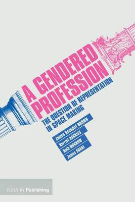A Gendered Profession - The Question of Representation in Space Making