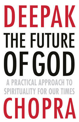 Future of God: A Practical Approach to Spirituality for Our Times