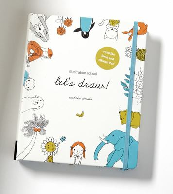 Illustration School: Let's Draw: A Kit and Guided Sketchbook for Drawing Cute Animals, Happy People, and Plants and Small Creatures