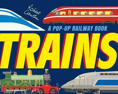 Trains: A Pop Up Railway Book