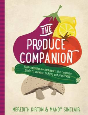 Produce Companion - from Balconies to Backyards