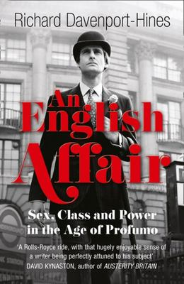 An English Affair: Sex, Class and Power in the Age of Profumo