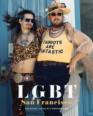 Lgbt: San Francisco - The Daniel Nicoletta Photographs