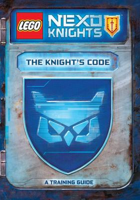 The Knights Code: A Training Guide (LEGO Nexo Kights)