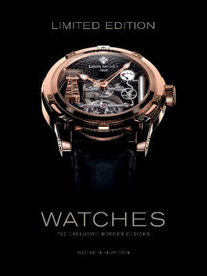 Limited Edition Watches: 150 Exclusive Modern Designs