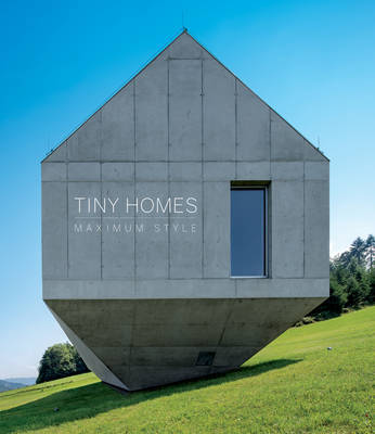 Tiny Homes: Maximum Style