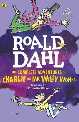 The Complete Adventures of Charlie and Mr Willy Wonka (contains Charlie & the Chocolate Factory and Charlie & the Great Glass Elevator)