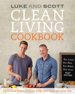 Clean Living Cookbook - Paleo