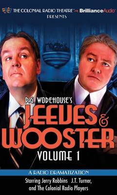 Jeeves and Wooster Vol. 1: A Radio Dramatization