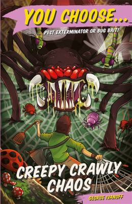 Creepy Crawly Chaos (You Choose #11)
