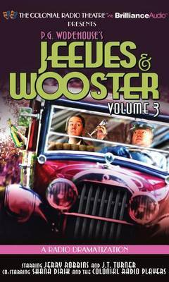 Jeeves and Wooster: A Radio Dramatization: Vol. 3