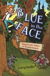 Blue in the Face: Magnificent Tales of Misadventure
