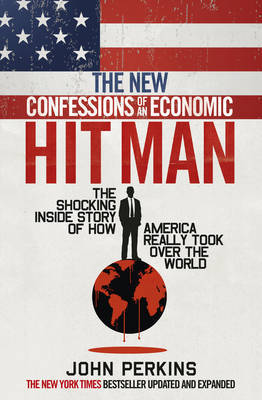 New Confessions of an Economic Hitman